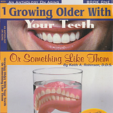 Growing Older with Your Teeth: Or Something Like Them
