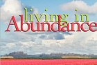 Wake Up…Live the Life You Love: Living in Abundance